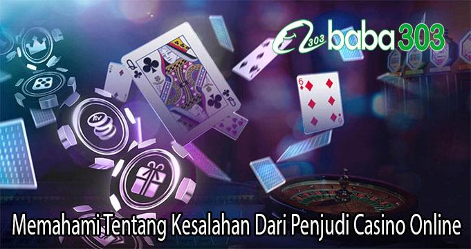 Memahami Tentang Kesalahan Dari Penjudi Casino Online